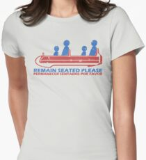 Remain Seated Please Womens Fitted T-Shirt