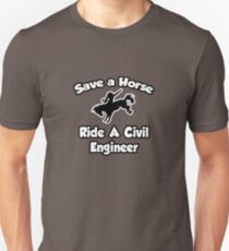 Save A Horse, Ride A Civil Engineer Unisex T-Shirt