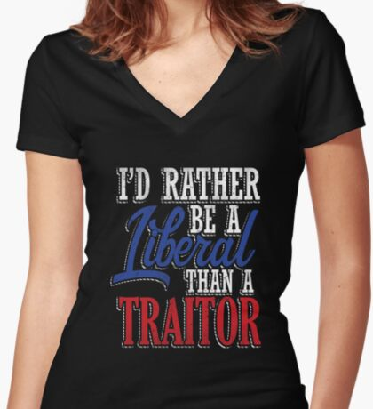 Rather be a Liberal than Traitor Women's Fitted V-Neck T-Shirt