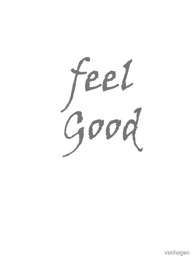 feel good by vanhagen