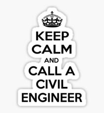 Keep Calm and Call a Civil Engineer Sticker