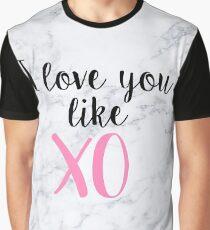 I love you like XO - Marble  Graphic T-Shirt
