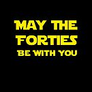 May The Forties Be With You by mattoakley