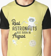 Astronauts are born in August Rtw1w Graphic T-Shirt