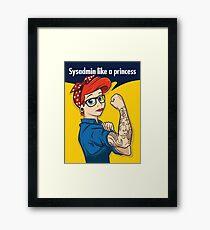 Sysadmin like a princess Framed Print