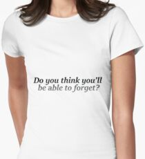 Will you forget? Women's Fitted T-Shirt