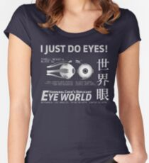 I Just Do Eyes! B&W Women's Fitted Scoop T-Shirt