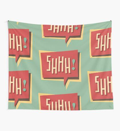 Shhh! (Shut Up) Wall Tapestry