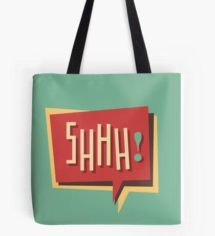 Shhh! (Shut Up) Tote Bag