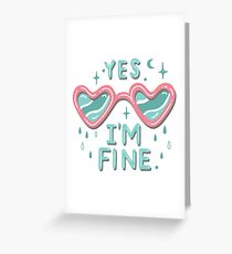 yes i'm fine Greeting Card