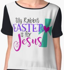 Silly Rabbit Easter Is For Jesus Chiffon Top