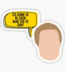 It's Going To Be Legend (wait for it) Dary - Barney Sticker