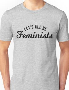 Let's All Be Feminists T-Shirt