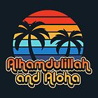 Alhamdulillah and Aloha by fishbiscuit