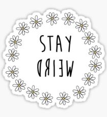 Stay Weird - Daisies Sticker