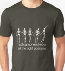 Radiographers Know All The Right Positions (White) T-Shirt