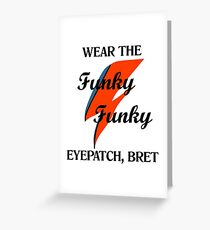 Flight of the Conchords - Wear the Funky Eyepatch  Greeting Card