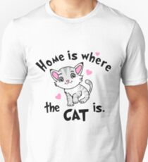 Home is Where  the CAT is - Design  Unisex T-Shirt