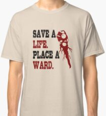 Save A Life Place A Ward Classic T-Shirt