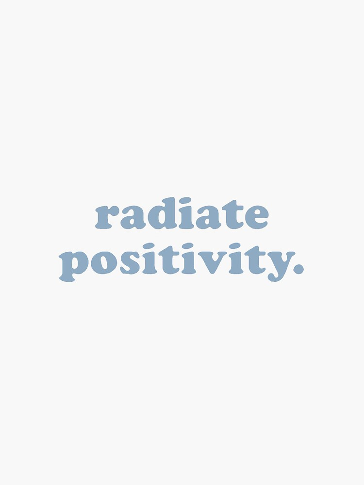 Radiate Positivity  by laureledmonds