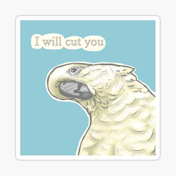 Cut You Cockatoo Sticker