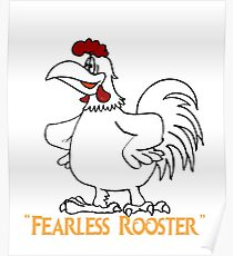 fearless rooster Poster