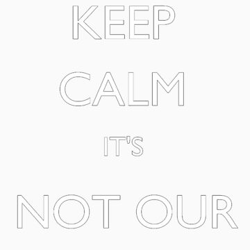 Keep Calm, it's Not Our Division by megglet514
