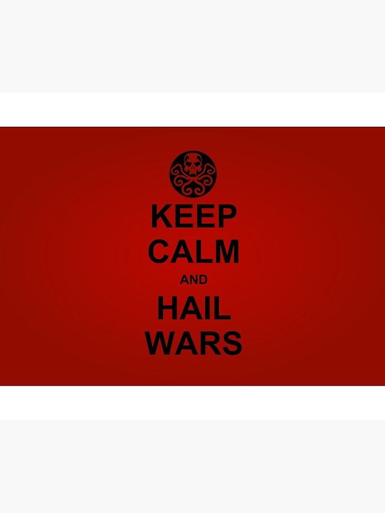 Keep Calm and Hail Wars! by evilcrimewars