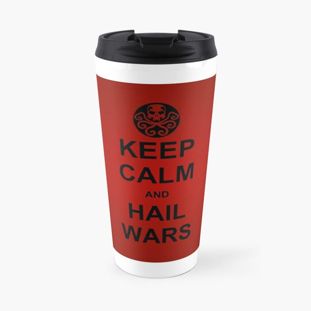 Keep Calm and Hail Wars! Travel Mug