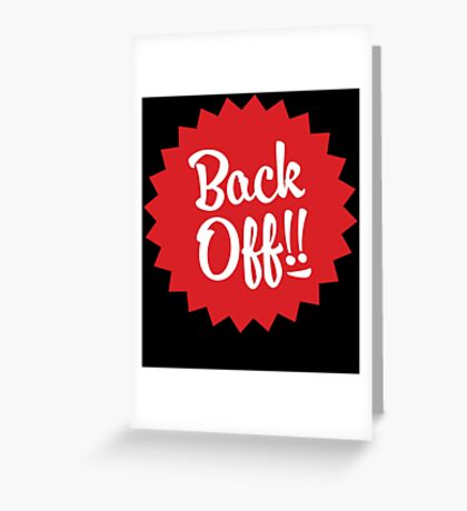 Back Off Greeting Card