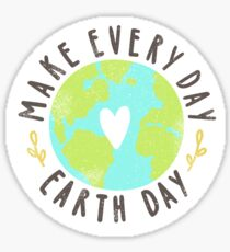 Make every day Earth day Sticker