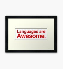 Languages are awesome. Framed Print