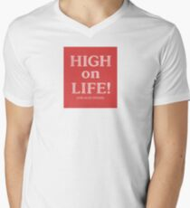 """High on Life...read the caption"" V-Neck T-Shirt"