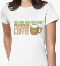 Sales Manager powered by coffee Womens Fitted T-Shirt