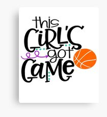This Girl's Got Game- Basketball Canvas Print