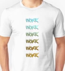 Rihanna song, work, cool graphic Unisex T-Shirt