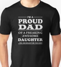I Am A Proud Dad Of A Freaking Awesome Daughter T-Shirt
