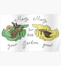 Mary, Mary, How Does Your Garden Grow? Poster