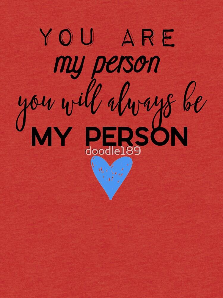 Du bist meine Person. Du wirst immer meine Person sein. von doodle189