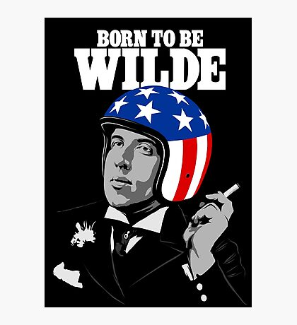Born To Be Wilde Photographic Print
