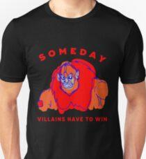 Beast Man He Man: Someday Villians Have to Win  Camiseta unisex
