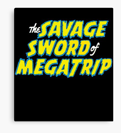 Savage Sword of Megatrip Canvas Print