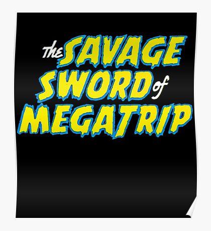 Savage Sword of Megatrip Poster