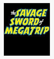 Savage Sword of Megatrip Photographic Print