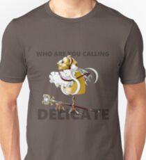 I'm Not Delicate! T-Shirt