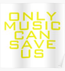 Only Music can Save us | Quotes Poster