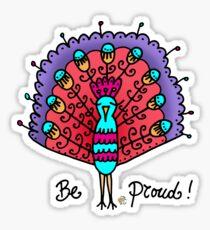 Be proud! Sticker