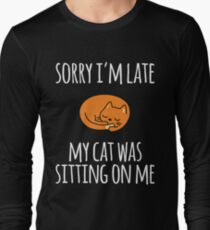 Sorry I Can't My Cat Was Sitting On Me Long Sleeve T-Shirt