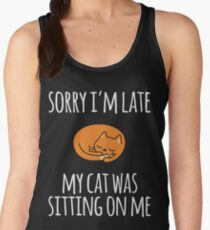 Sorry I Can't My Cat Was Sitting On Me Women's Tank Top