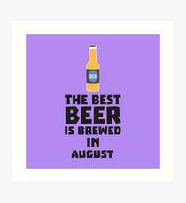 Best Beer is brewed in August Rw06j Art Print